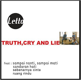 Download LAGU LETTO MP3 Truth, Cry And Lie Full Album Rar (2005)
