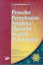 PROSEDUR PENYELESAIAN SENGKETA EKONOMI SYARIAH DI INDONESIA
