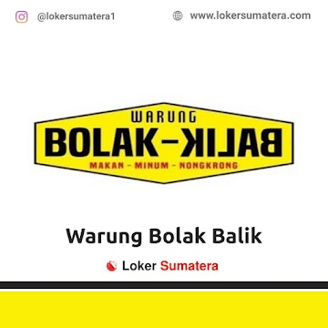 Lowongan Kerja Bangka Belitung: Warung Bolak Balik Mei 2021