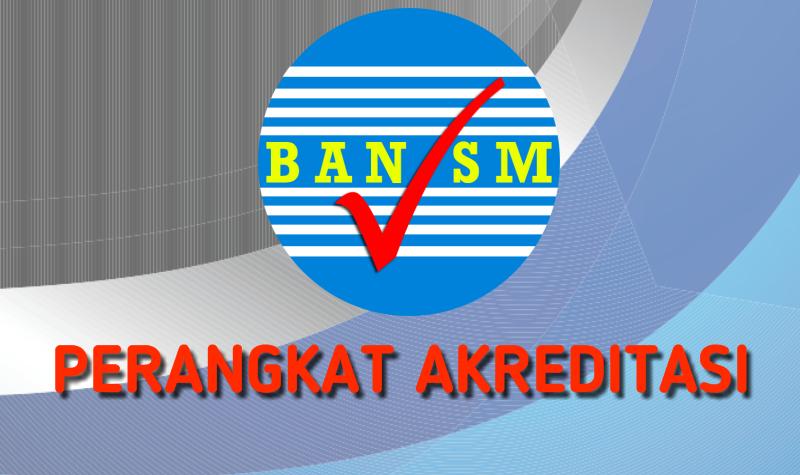 Perangkat Akreditasi SD, MI, SMP, MTs, SMA, MA dan SMK