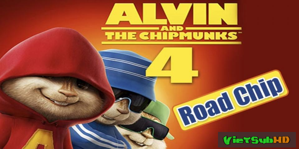 Phim Sóc Siêu Quậy 4 VietSub HD | Alvin And The Chipmunks: The Road Chip 2015