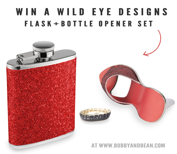 Win a Chic Flask + Bottle Opener Set from Wild Eye Designs and Bubby & Bean!