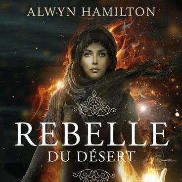 Rebelle du désert, tome 1 d'Alwyn Hamilton