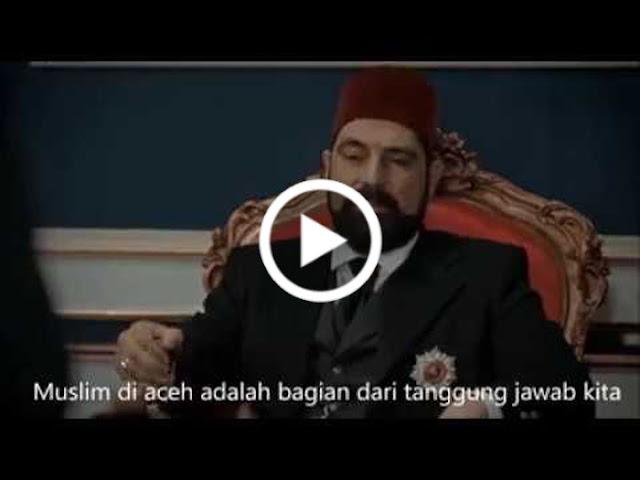 (Video) Kisah Pembelaan Kekhilafahan Utsmaniyah Terhadap Aceh dalam Film Payitaht Abdülhamid