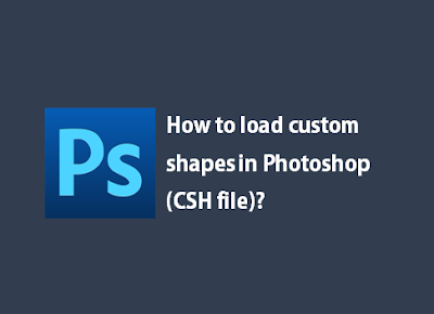 how-to-load-custom-shapes-photoshop-csh