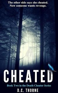 https://www.amazon.com/Cheated-Book-Two-Death-Cheater-ebook/dp/B07JVQ3VCX/ref=sr_1_1?ie=UTF8&qid=1539378214&sr=8-1&keywords=cheated%2C+thorne