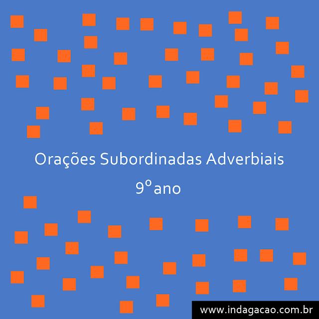 exercicio-de-oracoes-subordinadas-adverbiais-9-ano