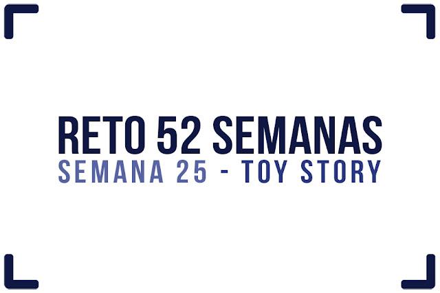 Reto 52 semanas - semana 25 - Toy Story