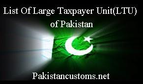 List Of Large Taxpayer Unit Ltu Pakistancustoms Net