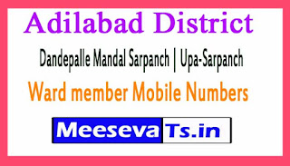 Dandepalle Mandal Sarpanch | Upa-Sarpanch | Ward member Mobile Numbers List Adilabad District in Telangana State