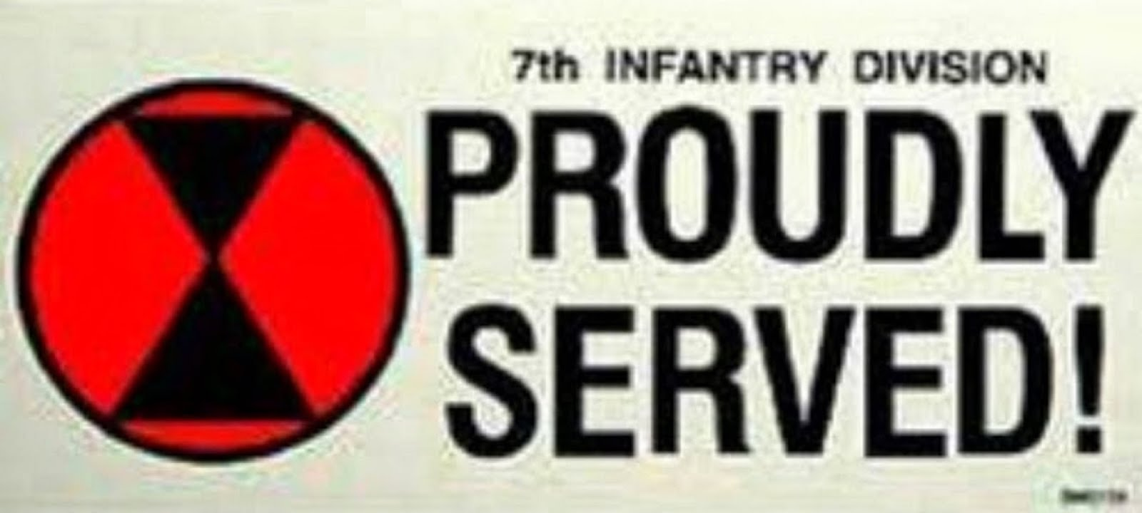 7th INFANTRY DIVISION - PROUDLY SERVED