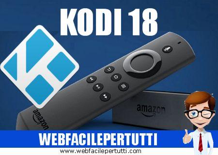 Come installare Kodi 18 su Fire TV Stick