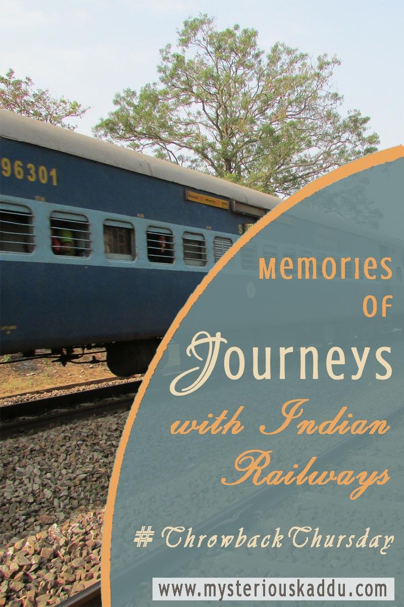 Memories Of Journeys With Indian Railways