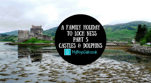 A Family Holiday to Loch Ness - Part 5 - Castles and Dolphins