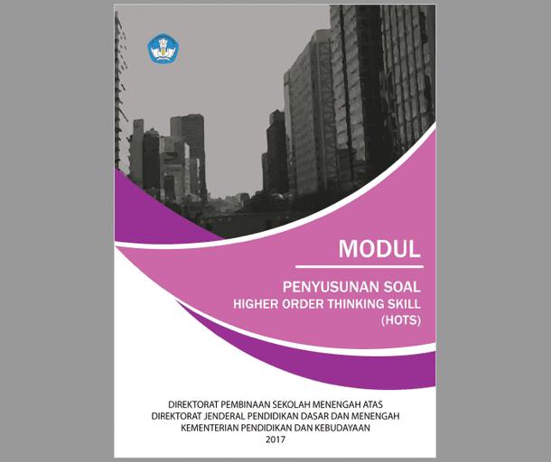 Berikut ini adalah berkas buku Modul Penyusunan Soal  Modul Penyusunan Soal Higher Order Thinking Skills (HOTS)