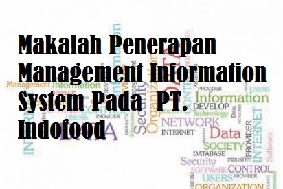 Makalah Penerapan Management Information System Pada  PT. Indofood