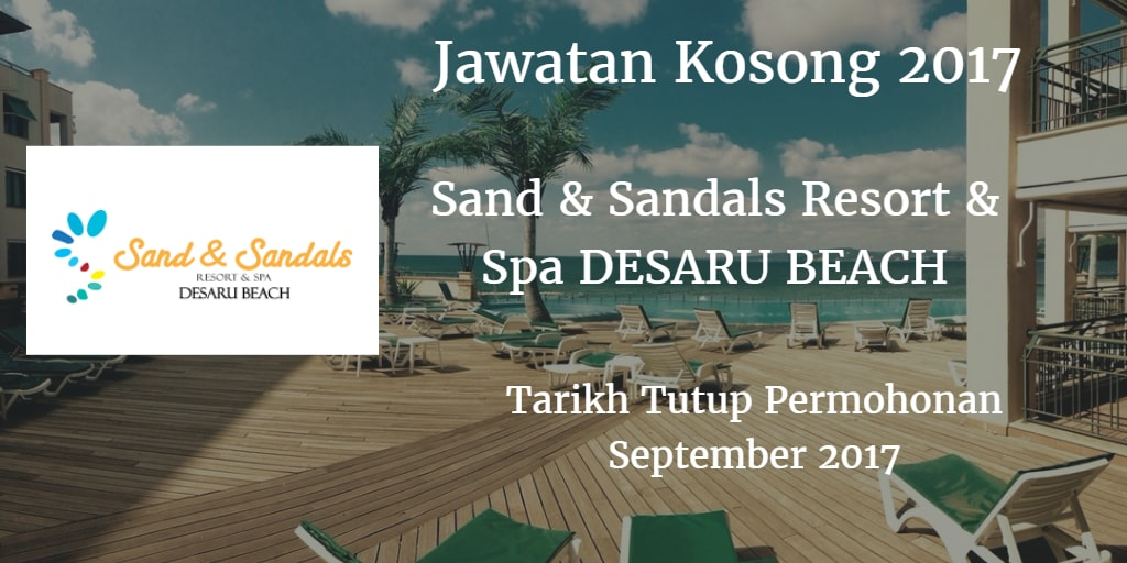 Jawatan Kosong Sand & Sandals Resort & Spa DESARU BEACH September 2017