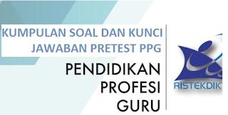 5 Paket Contoh Soal dan Kunci Jawaban Pretest PPG 2019