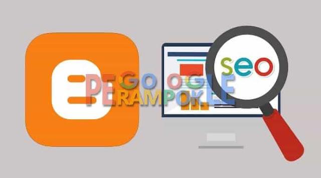 Tips Mengoptimalkan SEO Pada Blogger Terbaru