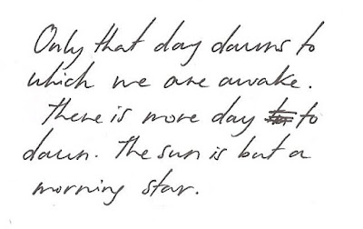 Only that day dawns to which we are awake