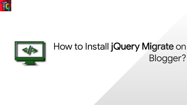 How to Install jQuery Migrate on Blogger?