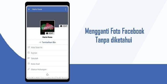 Cara Mengganti Foto Profil Facebook Secara diam-diam (Private)