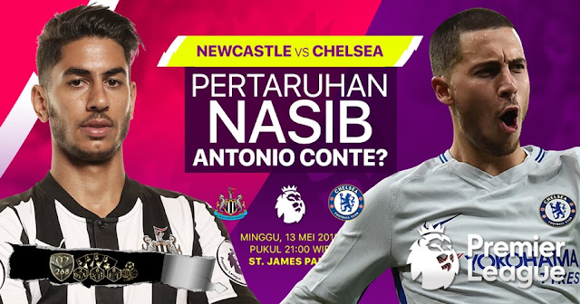 Prediksi Newcastle United Vs Chelsea, Minggu 13 Mei 2018 Pukul 21.00 WIB