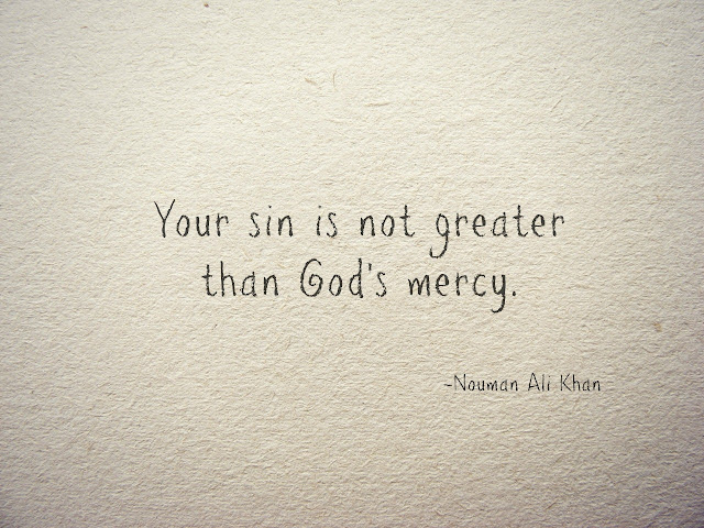 Allah Quotes: Your sin is not greater than Allah's mercy