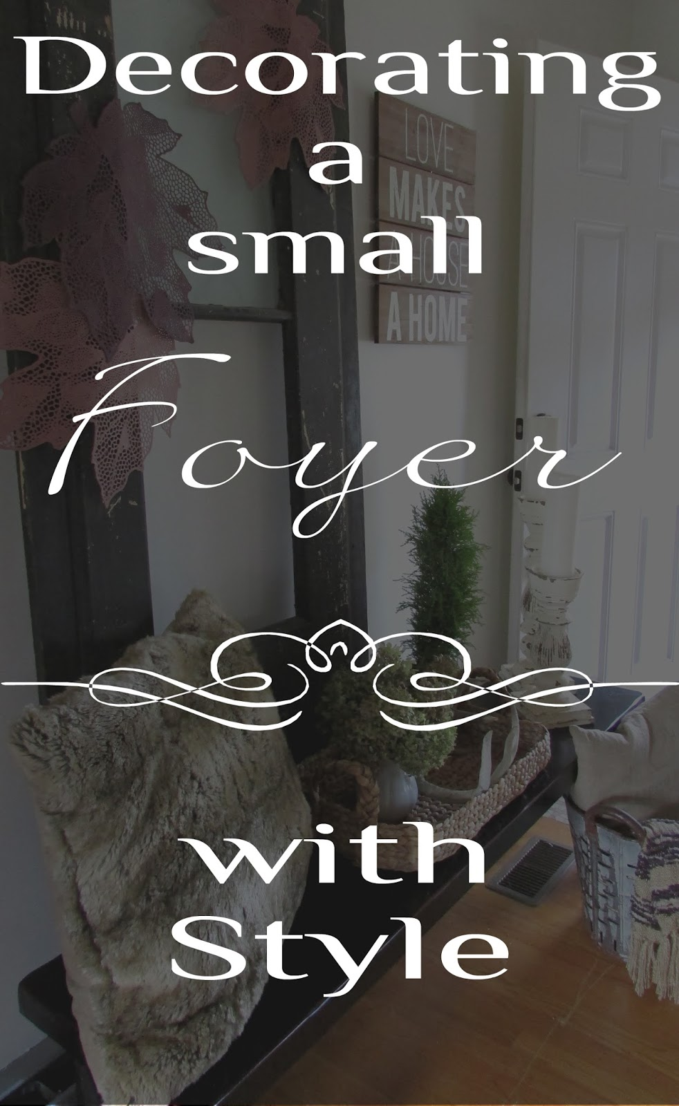 Decorating a small Entryway or Foyer - Rustic & Refined