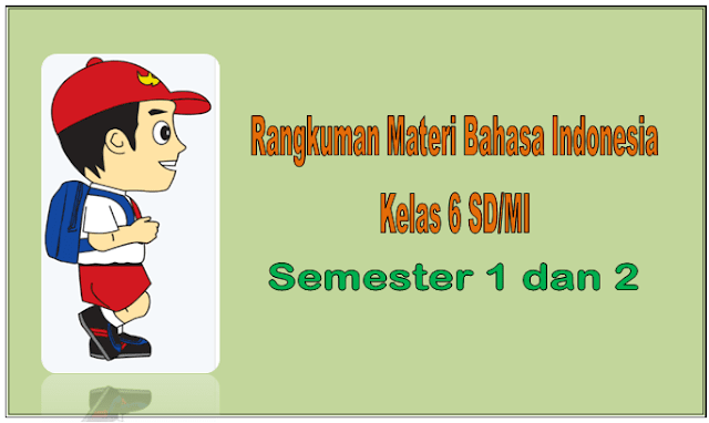 Ringkasan Pelajaran Bahasa Indonesia Kelas 6 SD/MI Persiapan Menghadapi USBN