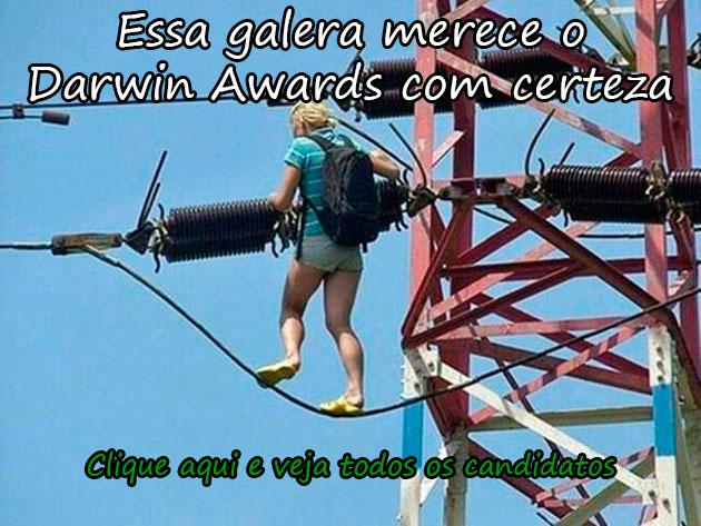 ESSA GALERA MERECE O DARWIN AWARDS COM CERTEZA