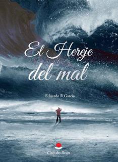 Eduardo R Garcia - El hereje del mal.