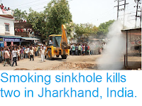 http://sciencythoughts.blogspot.co.uk/2017/06/smoking-sinkhole-kills-two-in-jharkhand.html