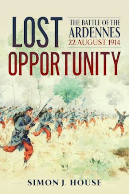 Lost Opportunity: The Battle of the Ardennes, 22 August, 1914