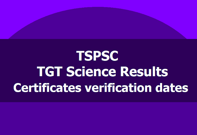 TSPSC TGT Science Results, Certificates verification dates