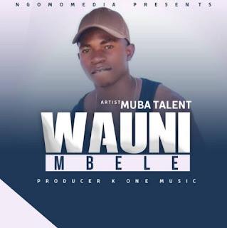 Video : Muba Talent - Wahuni Mbele   Download