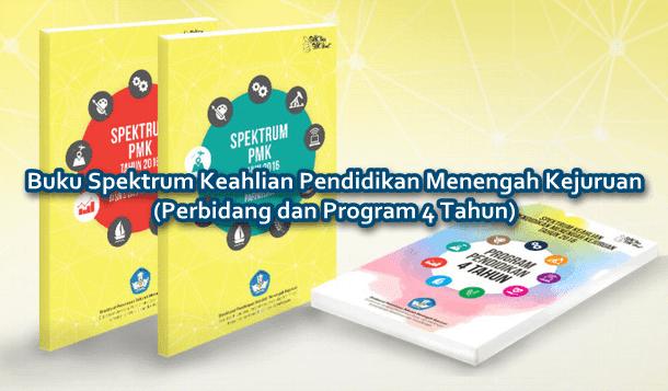 Buku Spektrum Keahlian Pendidikan Menengah Kejuruan (Perbidang dan Program 4 Tahun)