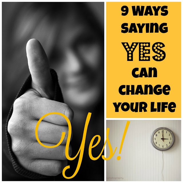 9 ways saying YES can change your life