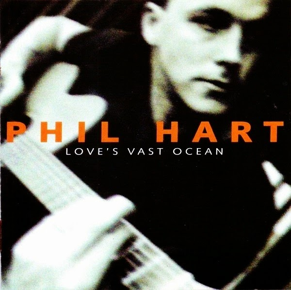 Phil Hart - Love's Vast Ocean (2001)