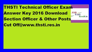THSTI Technical Officer Exam Answer Key 2016 Download Section Officer & Other Posts Cut Off@www.thsti.res.in