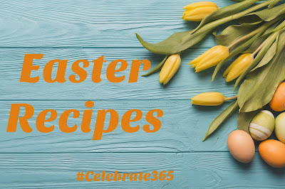 Easter Recipes Blog Party - Link up your favorite brunch, dinner, appetizer and dessert recipes to celebrate Easter with #Celebrate365