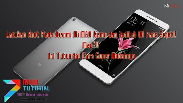 Lakukan Root Pada Xiaomi Mi MAX Kamu dan Jadilah Mi Fans Sejati! Mau?!! Ini Tutuorial Cara Super Mudahnya