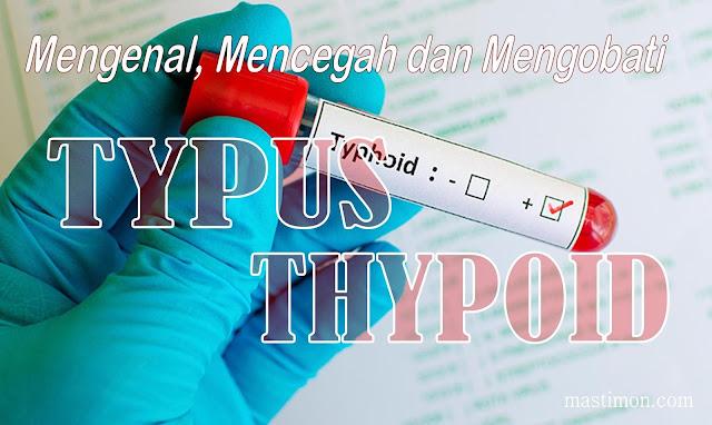 Mengenal penyakit TYPUS/THYPOID | Mencegah dan cara Mengobati dengan Efektif
