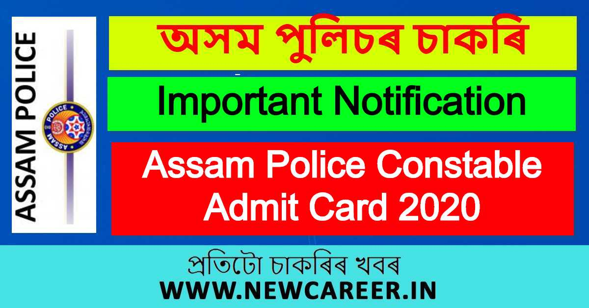 Assam Police Constable Admit Card 2020, Check Important Notification