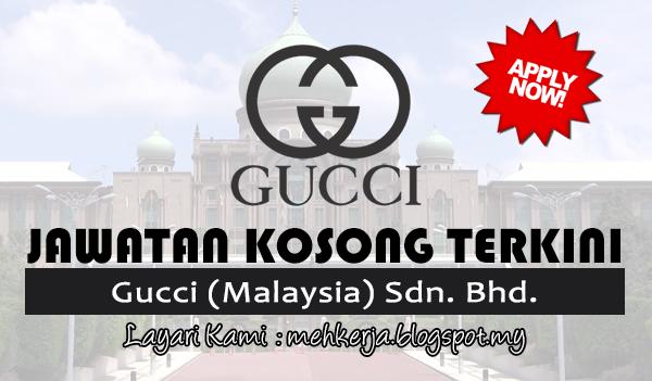Jawatan Kosong Terkini 2017 di Gucci (Malaysia) Sdn. Bhd