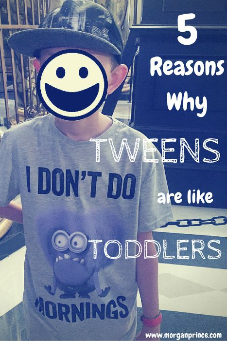 5 Reasons Why Tweens are like Toddlers | Morgan's Milieu: Pinnable image saying 5 Reasons why tweens are like toddlers