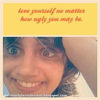 love-yourself-no-matter-how-ugly-cute-girl-goofy-face