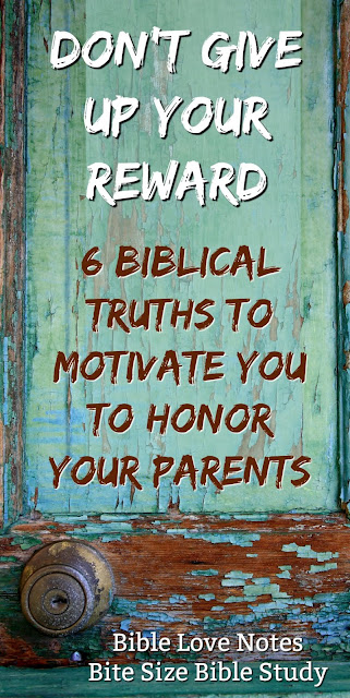 6 Important Truths that should motivate us to be deliberate and serious about honoring our parents, even if they are annoying. #BibleLoveNotes #Bible #HonoringParents