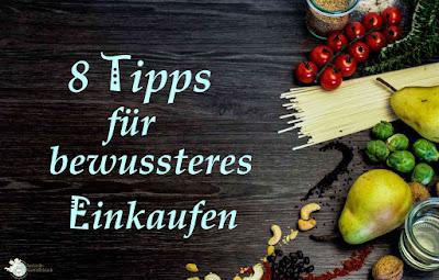 http://www.amor-und-kartoffelsack.de/2016/11/bewusster-einkaufen-im-supermarkt-8tipps.html