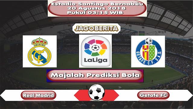 Prediksi Bola Real Madrid vs Getafe 20 Agustus 2018